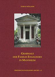 Buchcover Grabmale der Familie Engelhorn in Mannheim - hier klicken, um das Inhaltsverzeichnis anzuzeigen