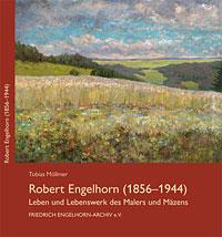 Buchcover Robert Engelhorn, Leben und Lebenswerk des Malers und Mäzens - hier klicken, um das Inhaltsverzeichnis anzuzeigen