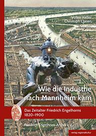 Buchcover Wie die Industrie nach Mannheim kam - hier klicken, um das Inhaltsverzeichnis anzuzeigen